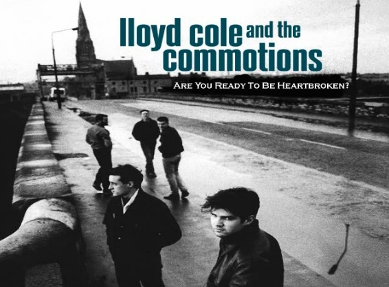 are you ready to be heartbroken lloyd cole and commotions