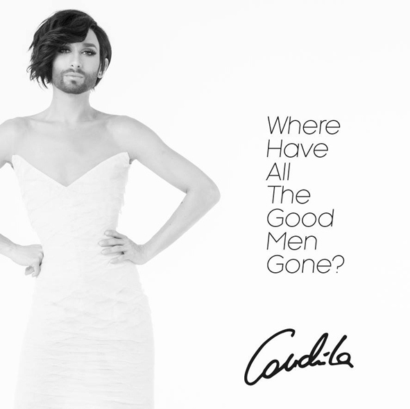 Where Have All The Good Men Gone Conchita Wurst