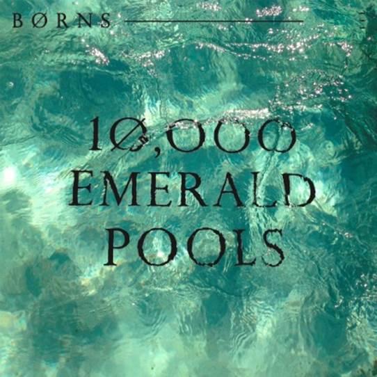 BØRNS-10000-Emerald-Pools