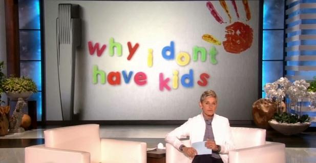 ellen degeneres why I don't have kids