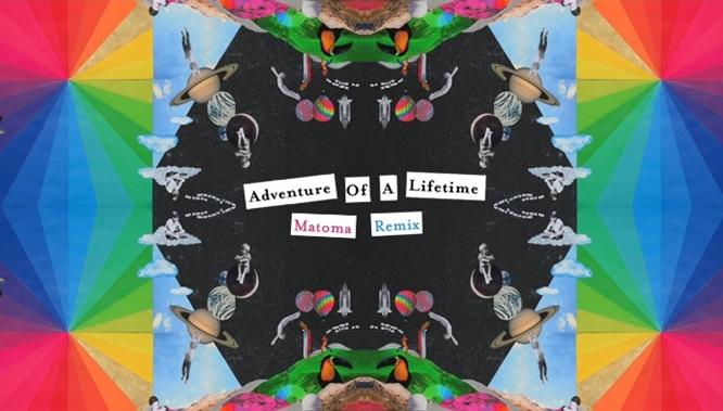 adventure of a lifetime matoma remix