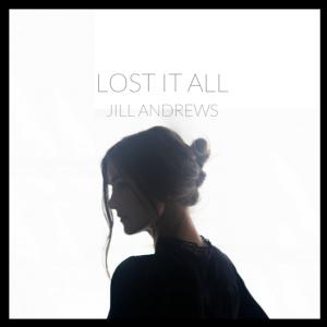 Jill Andrews Lost It All
