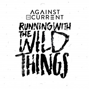 against the current running with the wild things
