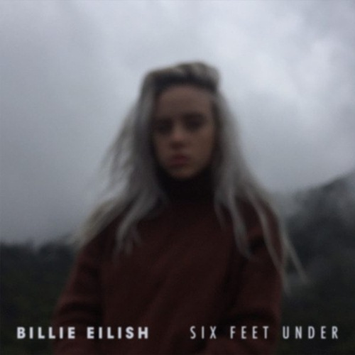 Billie-Eilish-Six-Feet-Under