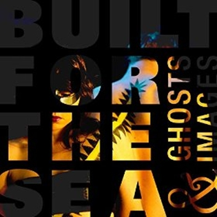 built for the sea ghosts and images cover art