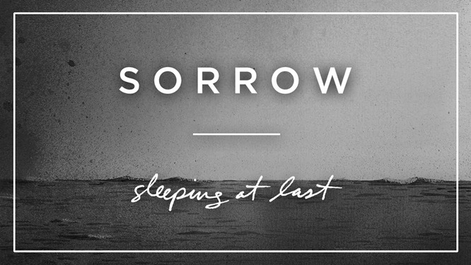 sorrow sleeping at last