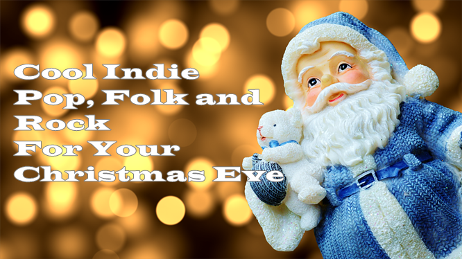 Rock Christmas Music.The Best Indie Folk Pop Rock Music For Christmas Eve