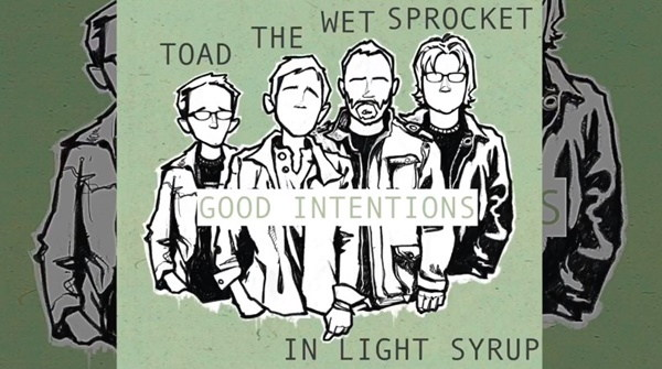 Toad the Wet Sprocket's 'Good Intentions' still reminds me of 'Friends' — Repeat Rotation Video