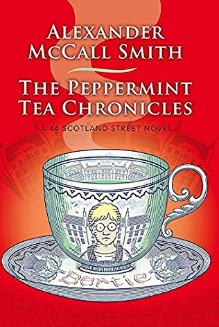 The Peppermint Tea Chronicles by Alexander McCall Smith coming in July — 13th book in 44 Scotland Street series
