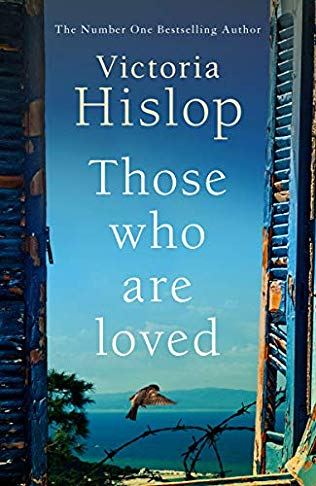 Victoria Hislop's Those Who Are Loved portrays the trauma of Greece's civil war