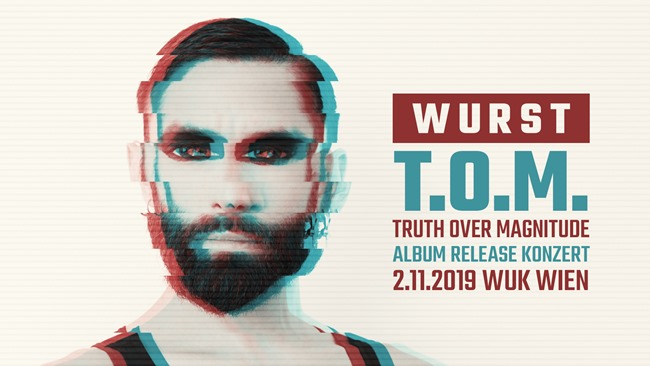 WURST's 'T.O.M. — Truth Over Magnitude' album release concert tickets on sale — here's why you SHOULD go
